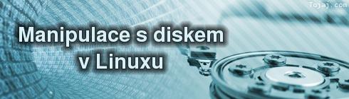 Manipulace s diskem v Linuxu